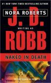 Naked in Death (In Death Series #1) The book that started it all. She can't write them quick enough for me!