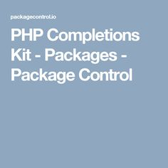 PHP Completions Kit - Packages - Package Control