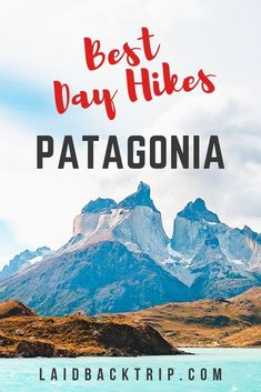 Best Day Hikes in Patagonia | Are you looking for the best one-day hikes in Patagonia? We've got you covered. Not every traveler can commit for multi-day treks, so we've put together a list of the most rewarding one-day hikes in both Chilean and Argentinian Patagonia. | #patagoniahiking #patagoniahikes #bestonedayhikes #patagonia #outdoor