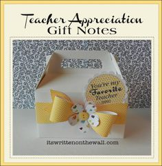 It's Written on the Wall: (freebie) 2012 Teacher Appreciation Tags/Notes & Gift Wrapping Ideas--Just made giving a gift to teacher easier!