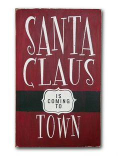 coming to town - christmas signs - Wall Decor from Barn Owl Primitives