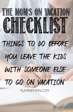 This mom's on vacation checklist is awesome! Use the checklist to add a little organization to your vacation preparation! Next time you're leaving your kids with someone else, get ready to go with this list of 25+ things to do to help things go smoothly while you're gone! I love the last three!