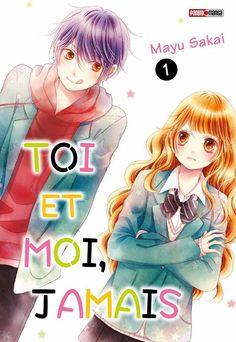 Toi et moi, jamais, tome 1 - Livre de Mayu Sakai Manga Shoujo Romance, Nouveau Manga, Manga News, Romantic Manga, Manga Cute, Manga Covers, Anime Artwork, Manhwa Manga, Anime Films