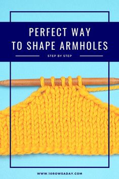 Perfect Way to Shape Armholes - Step by Step Simply Knitting, Knitting Help, Knitting Stiches, Knitting For Beginners, Easy Knitting, Loom Knitting, Crochet Stitches, Knit Crochet, Crochet Shawl