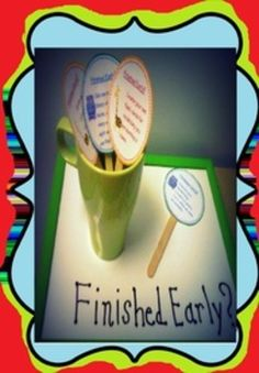 early finishers task cards! Glue on popsicle sticks so students who are finished with a lesson early can draw a task to complete $