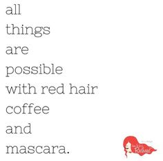 Redhead vibes. #RedheadQuote #Coffee #Mascara