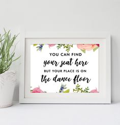 Wedding Sign  5x7   Find Your Seat | Dance Floor Pretty Watercolor Flowers    Instant Download Printable