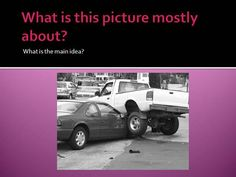 Students are shown a picture and must determine what the main idea and supporting details is.