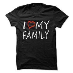 I Love My Family T Shirts, Hoodie