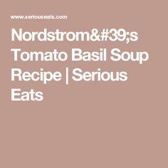 Nordstrom's Tomato Basil Soup Recipe   Serious Eats