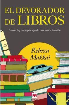"""El devorador de libros: """"Una novela escrita de forma encantadora, que engancha por su agilidad y fácil lectura."""""""