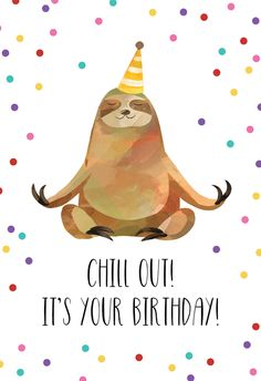 'Happy Sloth' - Birthday card template you can print or send online as eCard for free. Happy Birthday Para Hombre, Sloth Happy Birthday, Happy Birthday Wishes Quotes, Happy Birthday Pictures, Happy Birthday Greetings, Happy Brithday, Free Printable Birthday Cards, Free Birthday Card, Birthday Card Template