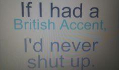 I wish I had an accent.;)
