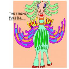 THE STRINGY FUSSLES    by Ellie May