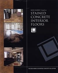 Bob Harris's Guide to Stained Concrete Interior Floors. How to book $35, with pictures and step by step instructions for faux finishes