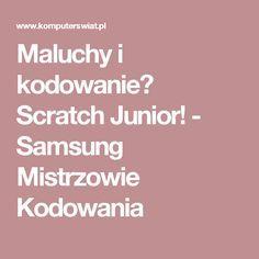 Maluchy i kodowanie? Scratch Junior! - Samsung Mistrzowie Kodowania