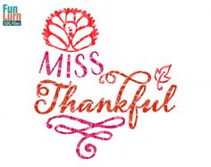 Miss Thankful SVG Little miss Thankful SVG file by FunLurnSVG