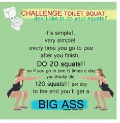 Simple & easy. Toilet squats. !