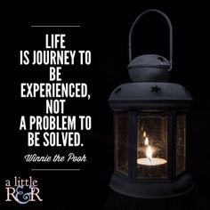 Life is a journey to be experienced, not a problem to be solved.