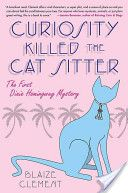 Curiosity Killed the Cat Sitter, love Blaize Clement and really enjoy reading her books!