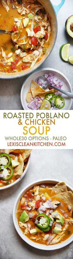 Roasted Poblano and Chicken Soup [Whole30 option, dairy-free, grain-free, paleo-friendly] | Lexi's Clean Kitchen #paleo #soup #chicken
