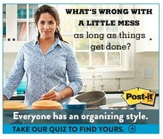 What's your organizational style? Fun quiz. http://www.ilovetogossip.com/whats-your-organizational-style-quiz-post-it-note-coupons/