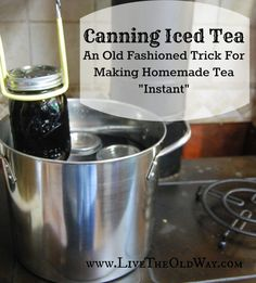 Canning homemade tea as a concentrate makes whipping out a pitcher of tea for a last minute get-together super easy. Just add water and go!