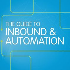 The Guide to Inbound & Automation - Pardot | #TheMarketingAutomationAlert