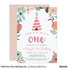 "Wild One | First Birthday Party Invitation Adorable invitations for your wild one's first birthday feature a boho floral border and pink teepee illustration. ""She's a wild one"" appears in peach lettering, with your birthday party details beneath."