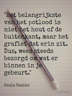 LizLohren.nl *** 365 Dagen Positief ~ Potlood *** http://lizlohren.nl/365-dagen-positief-49/ #PauloCoelho