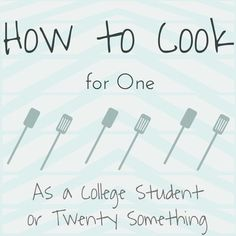 How to Cook for One as a College Student or Twenty Something - Loblollies Blog