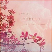 Danelle   Nobody (Bolivard Remix) by Classy Records on SoundCloud