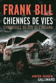 Chiennes de vies - Romans noirs -  http://www.gallimard.fr/Catalogue/GALLIMARD/Serie-Noire/Romans-noirs/Chiennes-de-vies