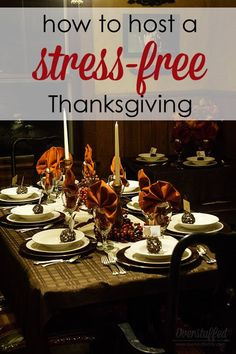 Are you hosting Thanksgiving Dinner? Don't stress out--here are nine tips to help you have a relaxed, but amazing, Thanksgiving Day.