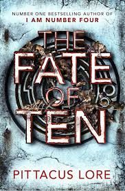 The fate of ten. The Sixth book in the Lorien Legacies.