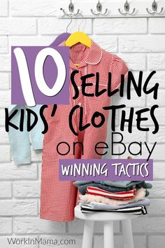 Kids clothes + work at home moms. It's a natural, right? It really is a good way to make money, but to make it work there are a few things to know. Here are my favorite 10 Winning Tactics when I'm selling kids' clothes on eBay.