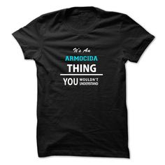 (Tshirt Perfect Sell) Its an ARMOCIDA thing you wouldnt understand Coupon 20% Hoodies, Tee Shirts