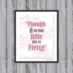 Though She Be But Little, She is Fierce Print- Custom Colors Print- Childrens Wall Art- Shakespeare Quote Print- Little Girls Room Decor