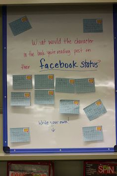 Awesome display - What Would the Characters in the Book You're Reading Post as their Facebook Status. Would be a great Reading Comprehension activity for Teens.