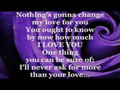 I love this song If a guy sang this to me. MEDEIROS - Nothing's Gonna Change My Love For You (Lyrics) You Ought To Know, I Love You, Told You So, My Love, Good Music, My Music, Soundtrack, I Loved You First, Uk Charts