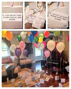 Balloon notes: SCAVENGER HUNT!!! Scatter balloons throughout various places, each balloon with a clue to the next one. I want someone to do this for me, and I'd love to do this for someone!!