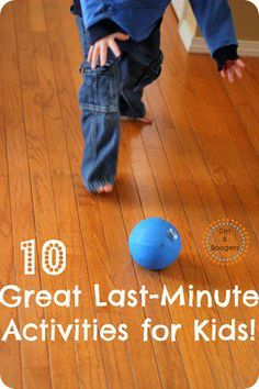 10 Last Minute Activities for Kids! -