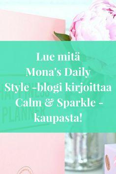 Lue mitä Mona's Daily Style blogi kirjoittaa Calm & Sparkle verkkokaupasta!