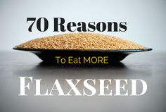 The science has never been clearer: flaxseed deserves to be top of the list of the world's most powerful medicinal foods. For just pennies a day it may protect against dozens of life-threatening health conditions.