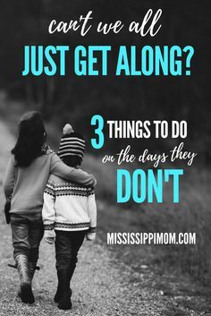 Can't we all just get along? 3 Things to do on the days your kids just don't get along