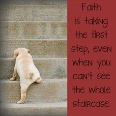 Faith is taking the step when you can't see the staircase. Cute Quotes, Great Quotes, Quotes To Live By, Cool Words, Wise Words, Words Worth, Take The First Step, Inspirational Thoughts, Inspiring Quotes