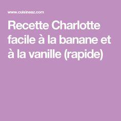 Recette Charlotte facile à la banane et à la vanille (rapide)