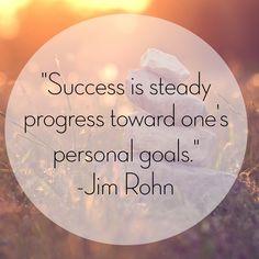 Citations De Jim Rohn Success is steady progress toward ones personal goals. Jim Rohn Quotes, Lds Quotes, Motivational Quotes, Inspirational Quotes, Diet Quotes, Love Me Quotes, Smile Quotes, Quotes To Live By, Personal Progress