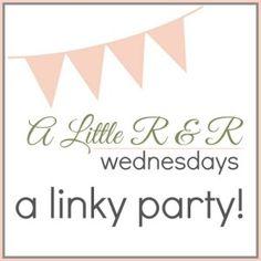 A Little R & R Wednesdays - a linky party