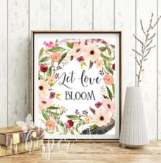 Let love bloom digital print Floral printable Wedding gift